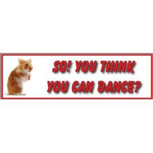 So You Think You Can Dance?; Hamster Decal/Bumper Sticker