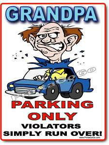 GRANDPA Parking Sign  AARP Senior Citizen Old Fart PaPa
