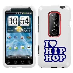 HTC EVO 3D BLUE I LOVE HIP HOP ON A WHITE HARD CASE COVER