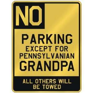 EXCEPT FOR PENNSYLVANIAN GRANDPA  PARKING SIGN STATE PENNSYLVANIA