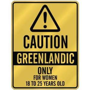 CAUTION  GREENLANDIC ONLY FOR WOMEN 18 TO 25 YEARS OLD  PARKING SIGN