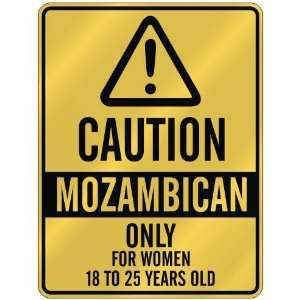CAUTION  MOZAMBICAN ONLY FOR WOMEN 18 TO 25 YEARS OLD  PARKING SIGN