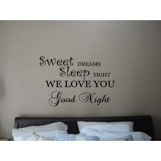 Sweet Dreams, Sleep Tight We Love You Good Night 19x38 vinyl lettering
