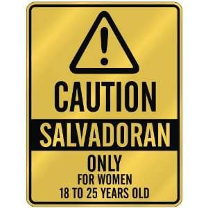 CAUTION  SALVADORAN ONLY FOR WOMEN 18 TO 25 YEARS OLD  PARKING SIGN