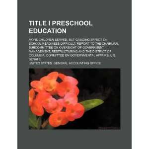 Title I preschool education more children served, but