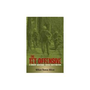 The Tet Offensive; A Brief History with Documents [PB