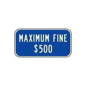 FINE $500 Sign 6 x 12 .080 Reflective Aluminum   ADA Parking Signs