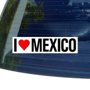I Love Heart MEXICO   Window Bumper Sticker Automotive